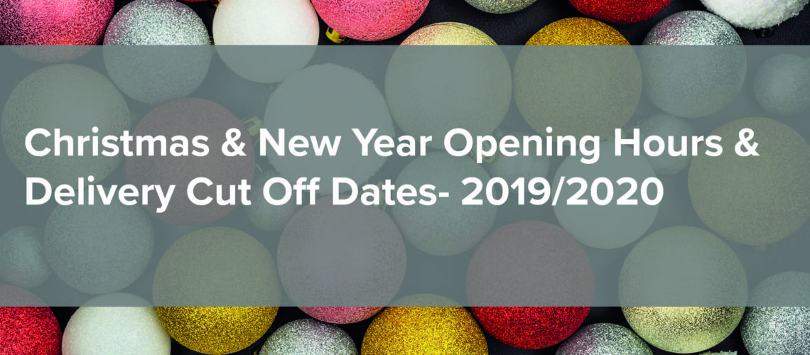Christmas & New Year Shutdown and Delivery Cut Off Dates 2019
